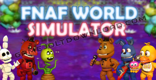 FNaF World Simulator - FNAF Gamejolt
