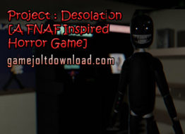 Project : Desolation [A FNAF Inspired Horror Game]