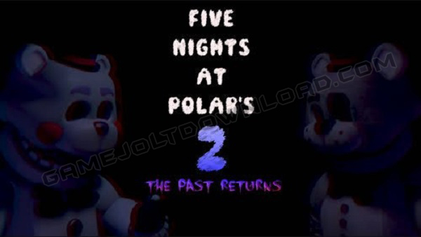 Five Nights at Polar's 2: The Past Returns
