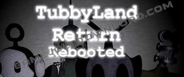 TubbyLand Return Rebooted