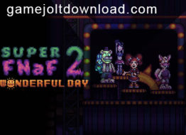 Super FNaF 2: Wonderful Day