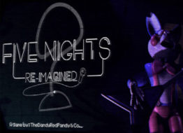 Five Nights 2 : Re-imagined