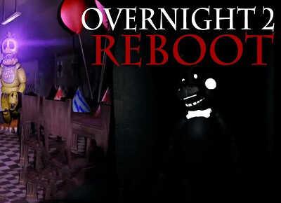 Overnight 2 Reboot Fnaf Gamejolt