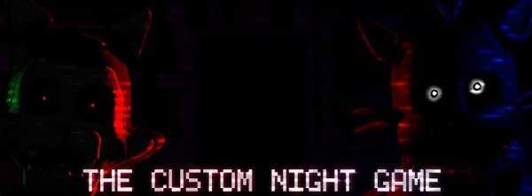 The Custom Night Game