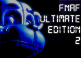 FNaF Ultimate Edition 2 (Official)